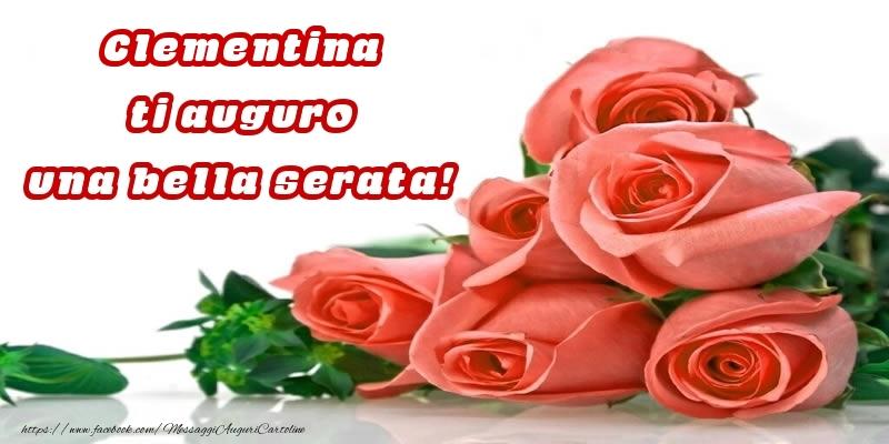 Cartoline di buonasera - Rose per Clementina ti auguro una bella serata!