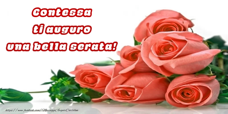 Cartoline di buonasera - Rose per Contessa ti auguro una bella serata!