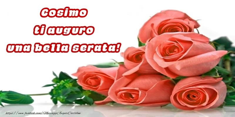 Cartoline di buonasera - Rose per Cosimo ti auguro una bella serata!
