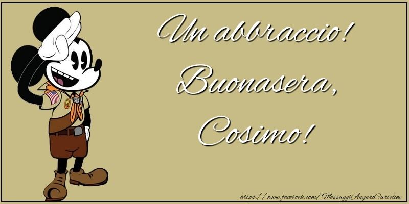 Cartoline di buonasera - Un abbraccio! Buonasera, Cosimo