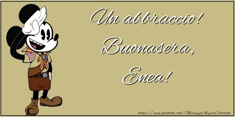 Cartoline di buonasera - Un abbraccio! Buonasera, Enea