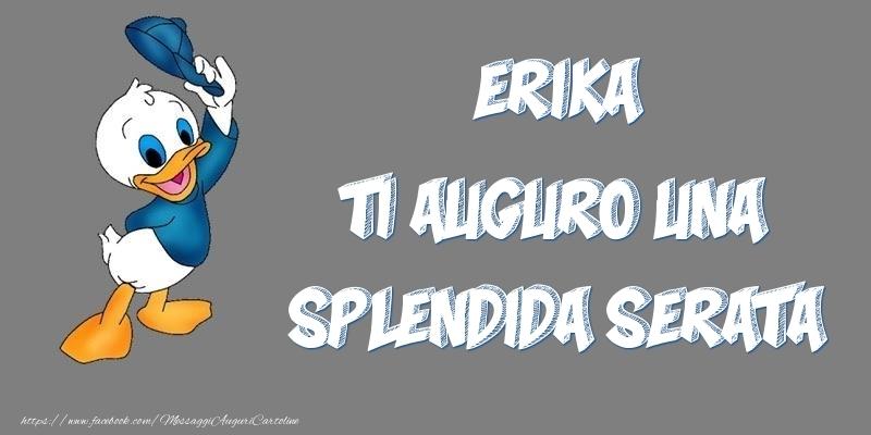 Cartoline di buonasera - Erika ti auguro una splendida serata