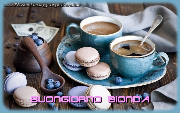 Cartoline di buongiorno - Buongiorno Bionda