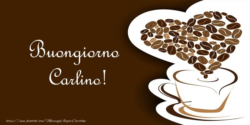 Cartoline di buongiorno - Buongiorno Carlino!