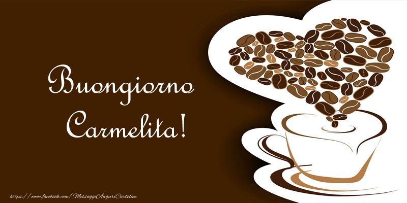 Cartoline di buongiorno - Buongiorno Carmelita!