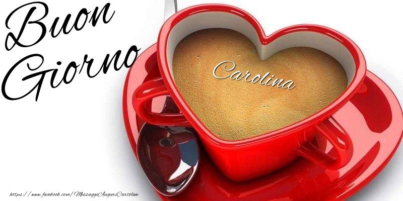 Cartoline di buongiorno - Buon Giorno Carolina