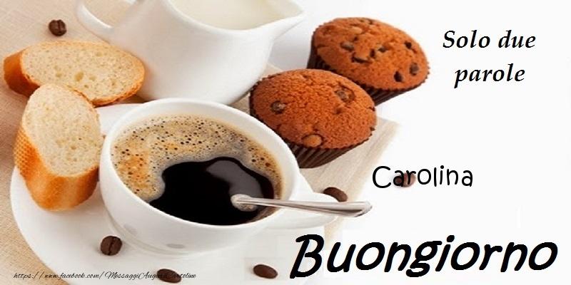 Cartoline di buongiorno - Buongiorno Carolina