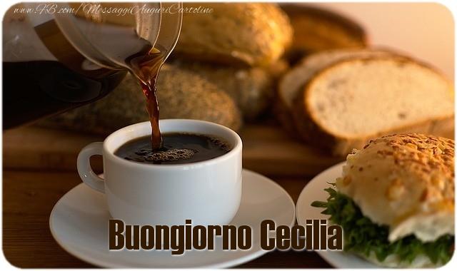Cartoline di buongiorno - Buongiorno Cecilia