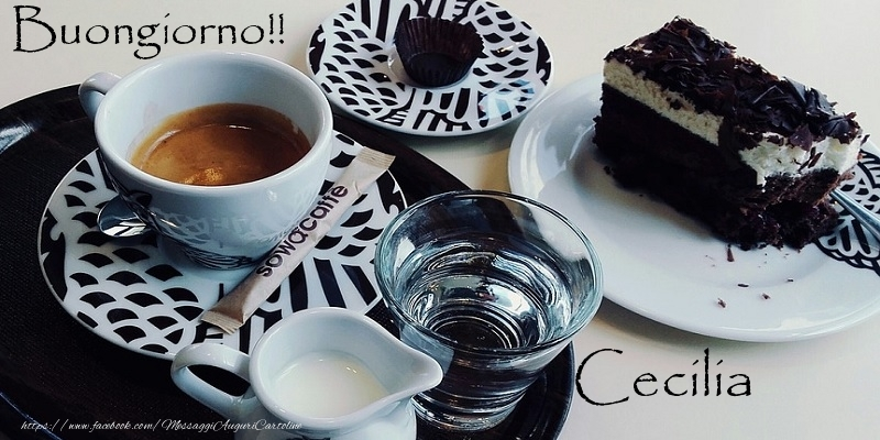 Cartoline di buongiorno - Buongiorno!! Cecilia