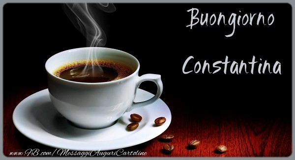 Cartoline di buongiorno - Buongiorno Constantina