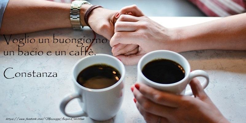 Cartoline di buongiorno - Voglio un buongiorno un bacio e un caffè. Constanza