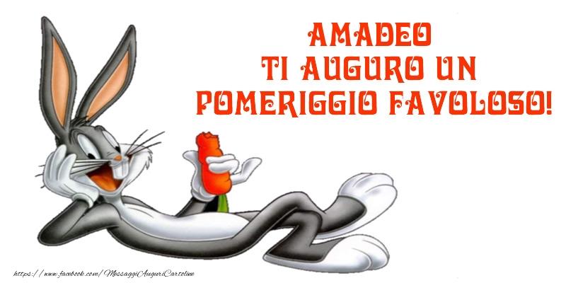 Cartoline di buon pomeriggio - Amadeo ti auguro un pomeriggio favoloso!