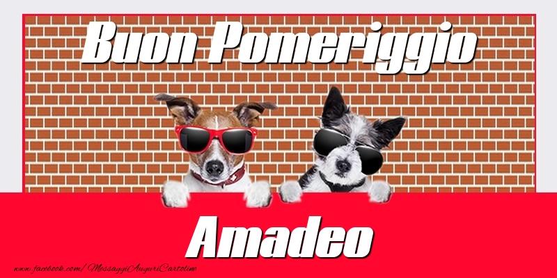 Cartoline di buon pomeriggio - Buon Pomeriggio Amadeo