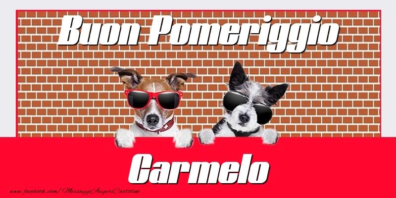 Cartoline di buon pomeriggio - Buon Pomeriggio Carmelo