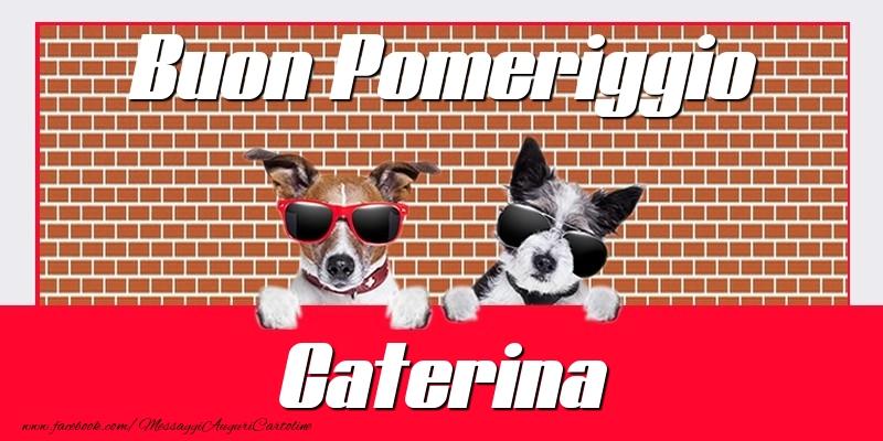 Cartoline di buon pomeriggio - Buon Pomeriggio Caterina