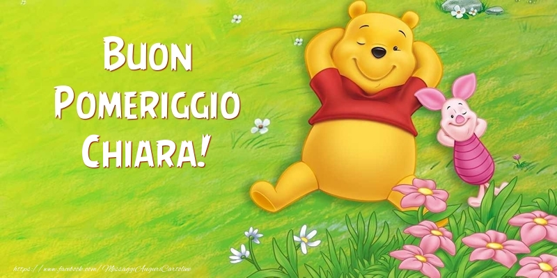 Cartoline di buon pomeriggio - Buon Pomeriggio Chiara!