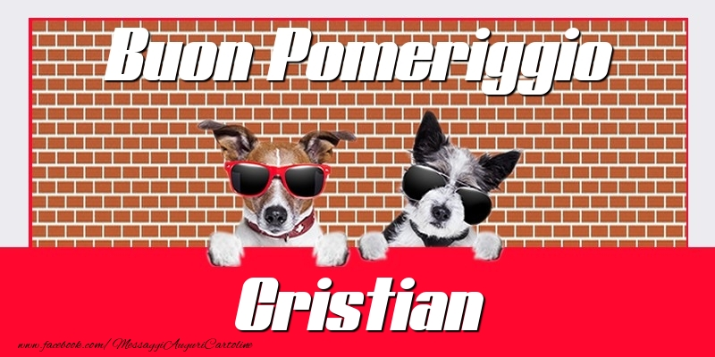 Cartoline di buon pomeriggio - Buon Pomeriggio Cristian