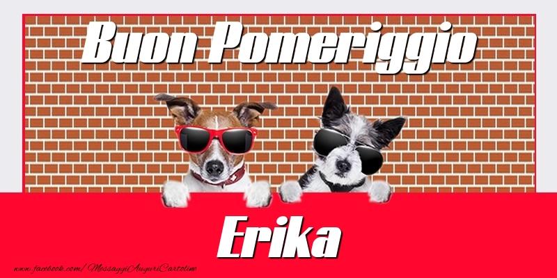 Cartoline di buon pomeriggio - Buon Pomeriggio Erika
