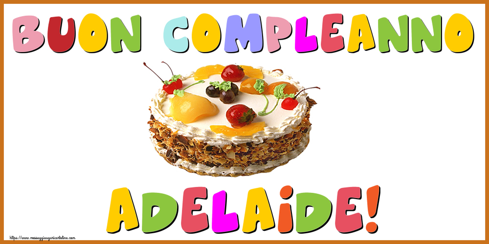 Cartoline di compleanno - Buon Compleanno Adelaide!