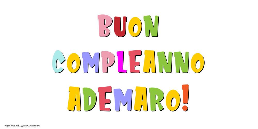 Cartoline di compleanno - Buon compleanno Ademaro!