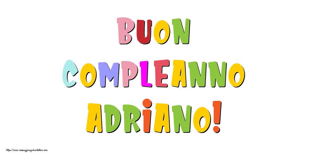 Cartoline di compleanno - Buon compleanno Adriano!