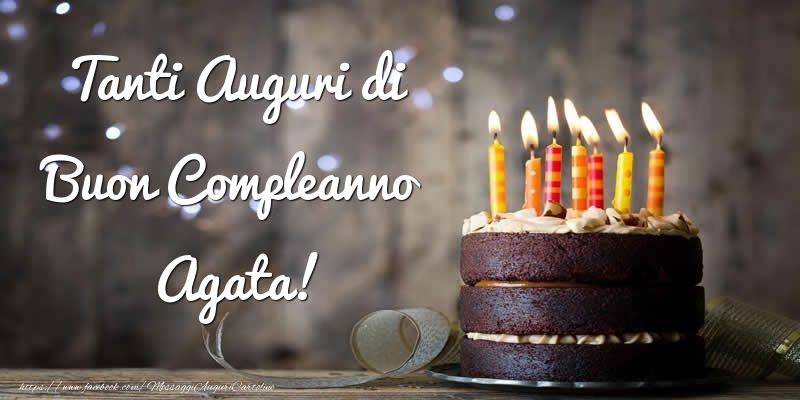 Cartoline di compleanno - Tanti Auguri di Buon Compleanno Agata!