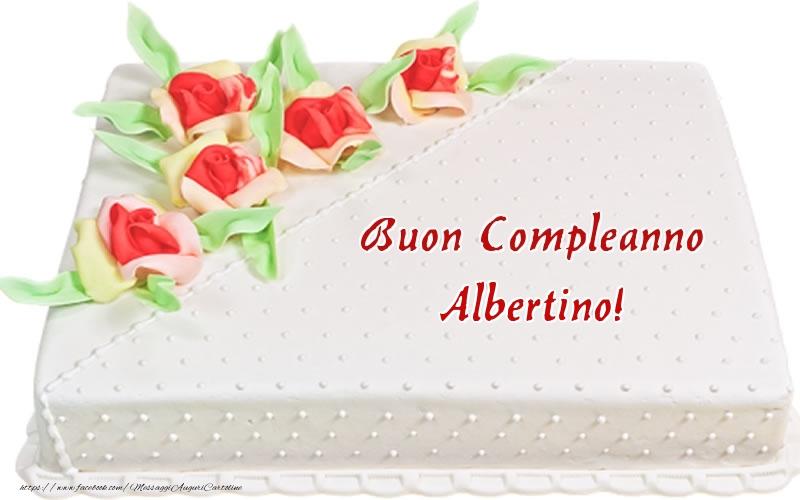 Cartoline di compleanno - Buon Compleanno Albertino! - Torta