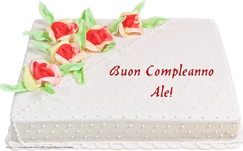 Cartoline di compleanno - Buon Compleanno Ale! - Torta