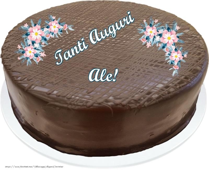 Cartoline di compleanno - Tanti Auguri Ale! - Torta al cioccolato