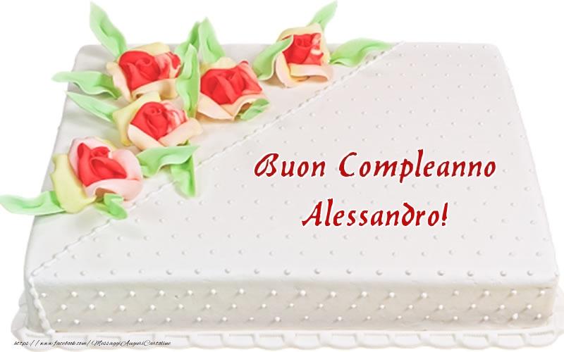 Cartoline di compleanno - Buon Compleanno Alessandro! - Torta