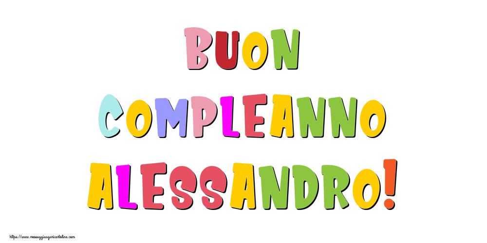 Cartoline di compleanno - Buon compleanno Alessandro!