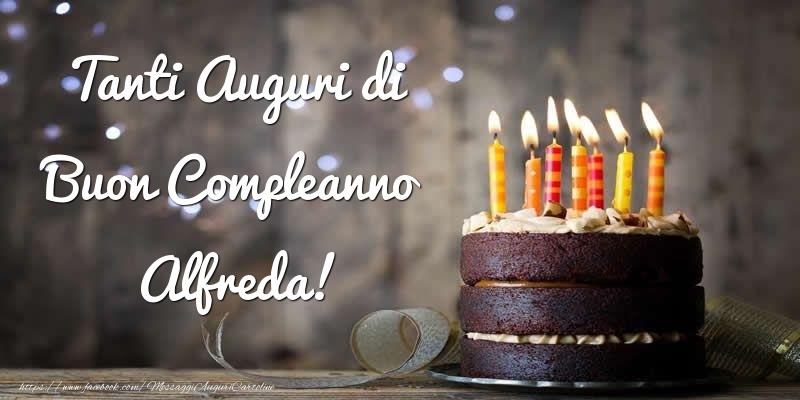 Cartoline di compleanno - Tanti Auguri di Buon Compleanno Alfreda!