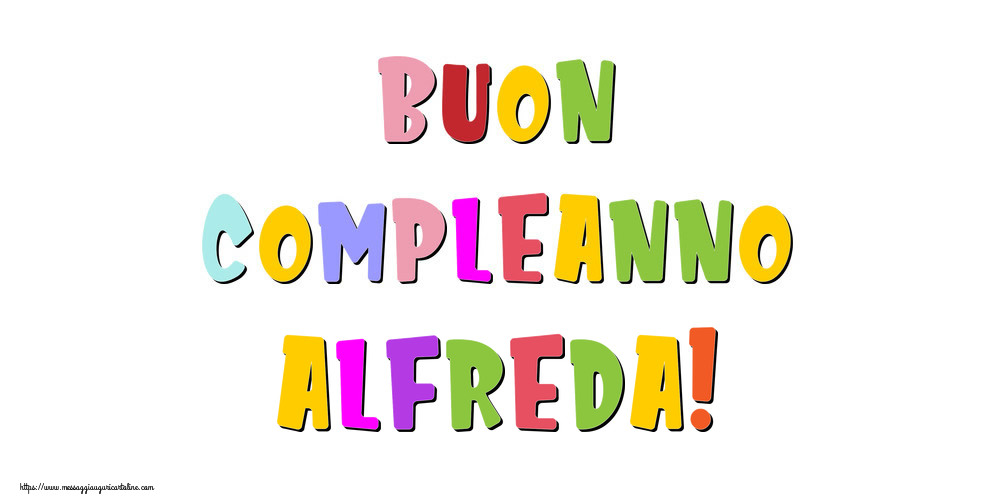 Cartoline di compleanno - Buon compleanno Alfreda!