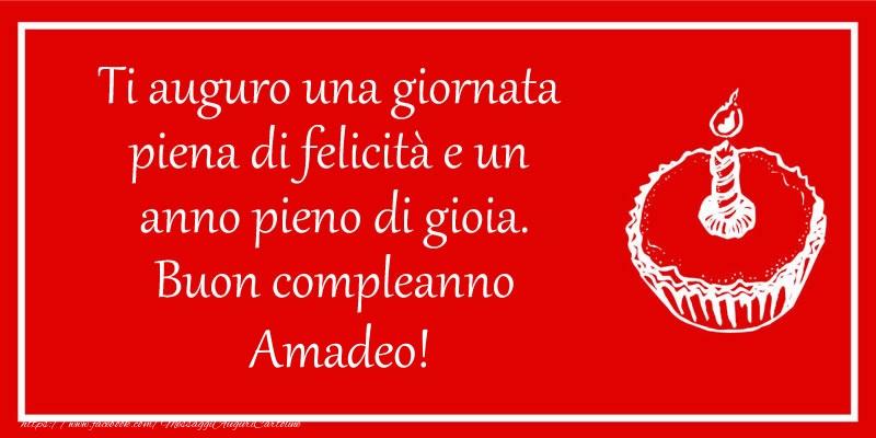 Cartoline di compleanno - Ti auguro una giornata  piena di felicità e un  anno pieno di gioia. Buon compleanno Amadeo!