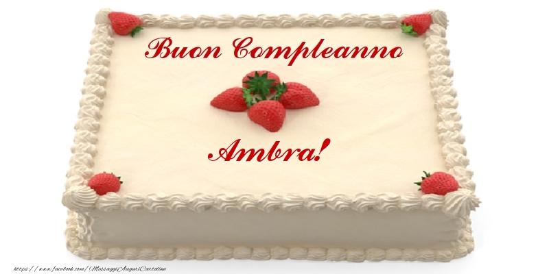 Cartoline di compleanno - Torta con fragole - Buon Compleanno Ambra!