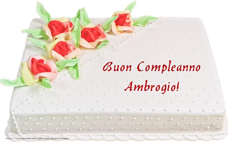Cartoline di compleanno - Buon Compleanno Ambrogio! - Torta