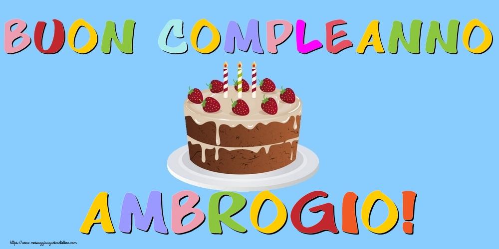 Cartoline di compleanno - Buon Compleanno Ambrogio!