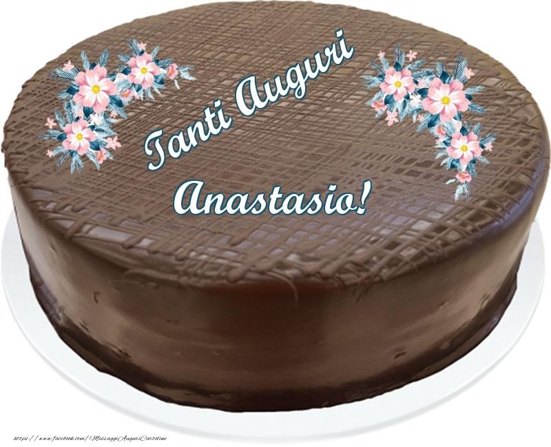 Cartoline di compleanno - Tanti Auguri Anastasio! - Torta al cioccolato
