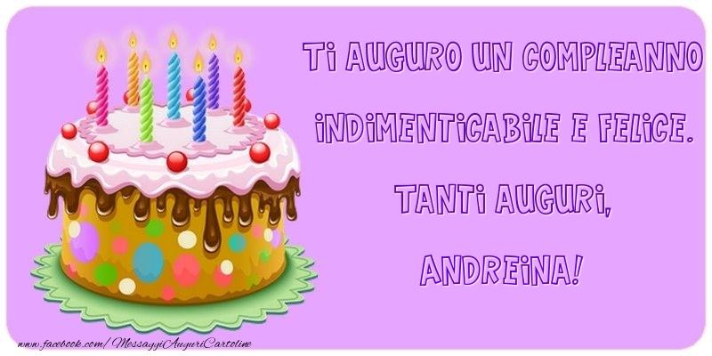Cartoline di compleanno - Ti auguro un Compleanno indimenticabile e felice. Tanti auguri, Andreina