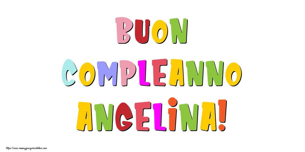 Cartoline di compleanno - Buon compleanno Angelina!