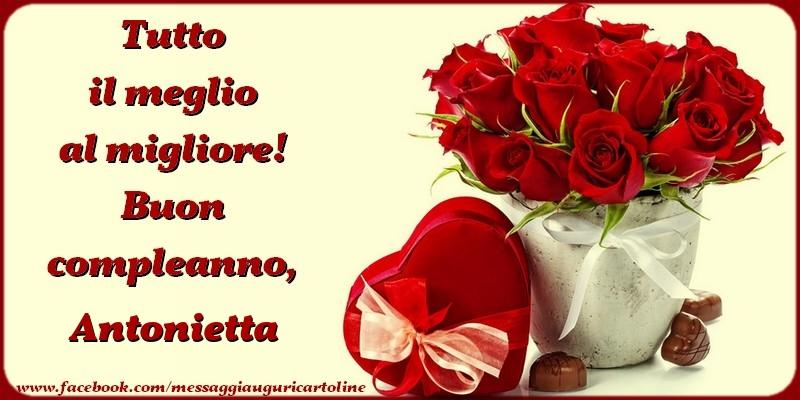 Favoloso Tutto il meglio al migliore! Buon compleanno, Antonietta  XI82