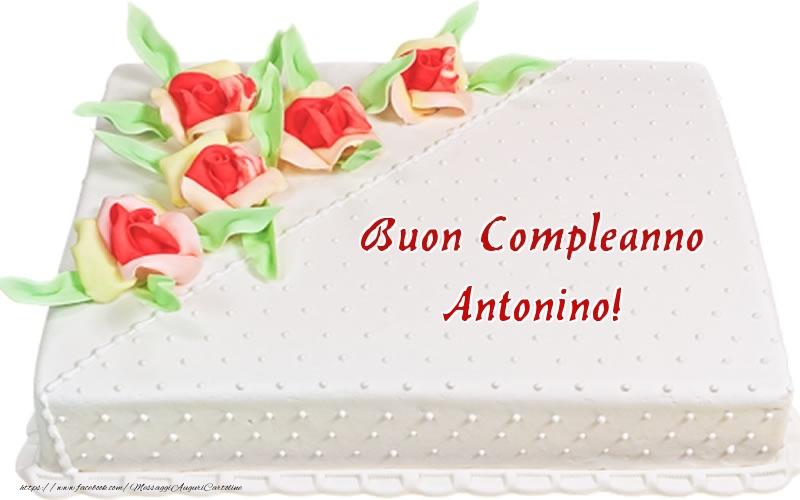 Cartoline di compleanno - Buon Compleanno Antonino! - Torta