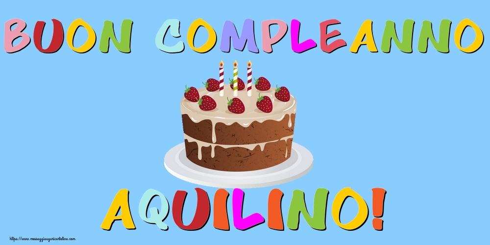 Cartoline di compleanno - Buon Compleanno Aquilino!