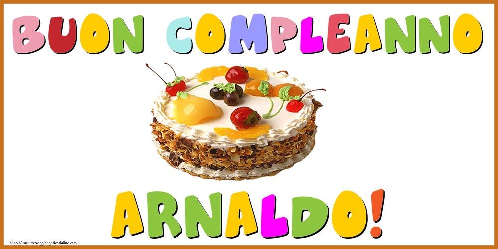 Cartoline di compleanno - Buon Compleanno Arnaldo!