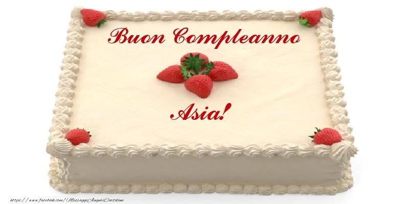 Cartoline di compleanno - Torta con fragole - Buon Compleanno Asia!