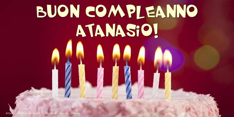 Cartoline di compleanno - Torta - Buon compleanno, Atanasio!