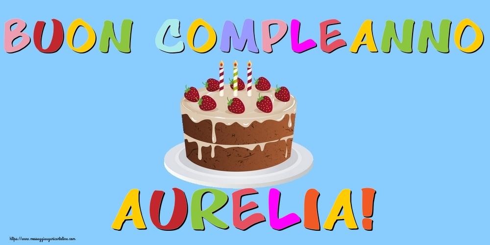 Cartoline di compleanno - Buon Compleanno Aurelia!