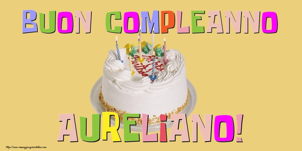 Cartoline di compleanno - Buon Compleanno Aureliano!
