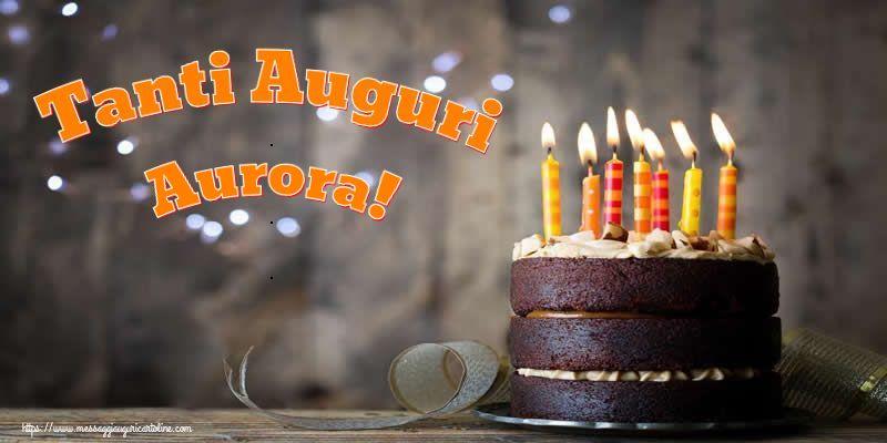 Cartoline di compleanno - Tanti Auguri Aurora!