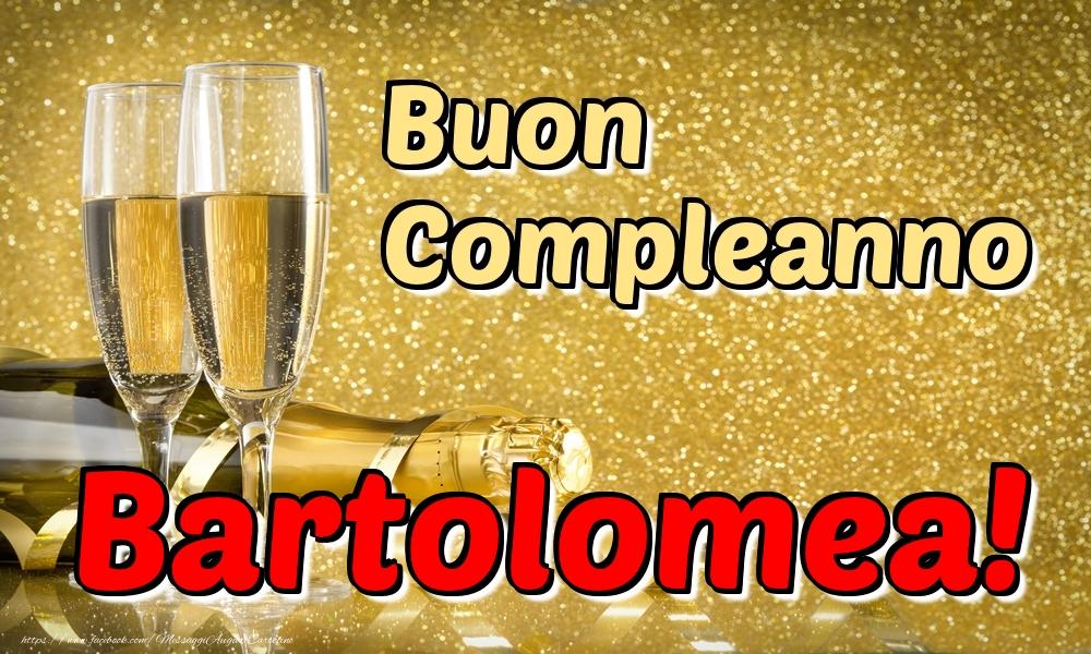 Cartoline di compleanno - Buon Compleanno Bartolomea!